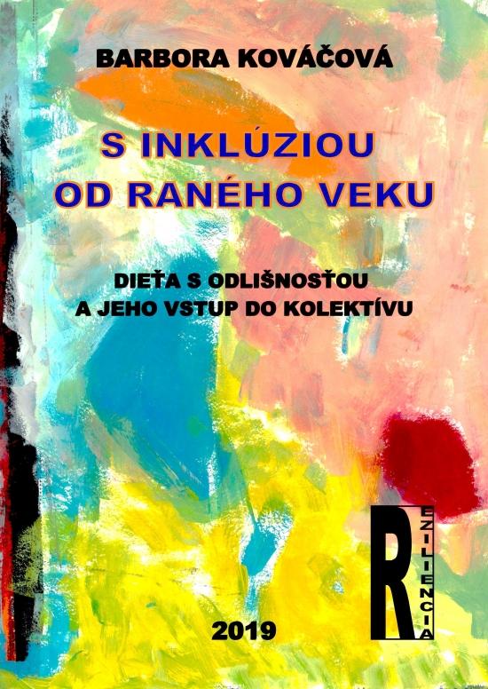 S inklúziou od raného veku - Dieťa s odlišnosťou a jeho vstup do kolektívu - Barbora Kováčová