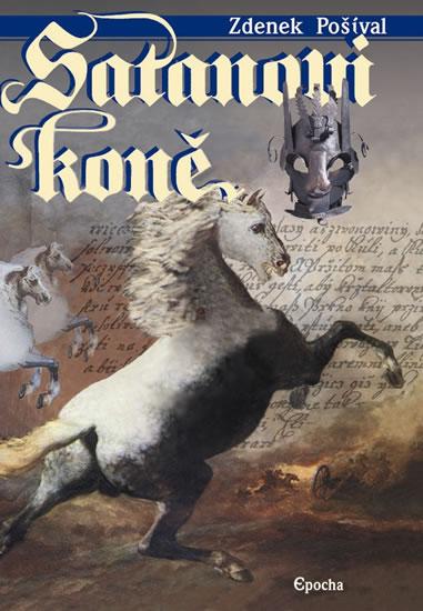 Satanovi koně - Zločin na Bukovské tvrzi - 2.vydání - Zdeněk Pošíval