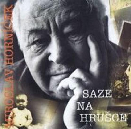 Saze na hrušce - CD - Miroslav Horníček