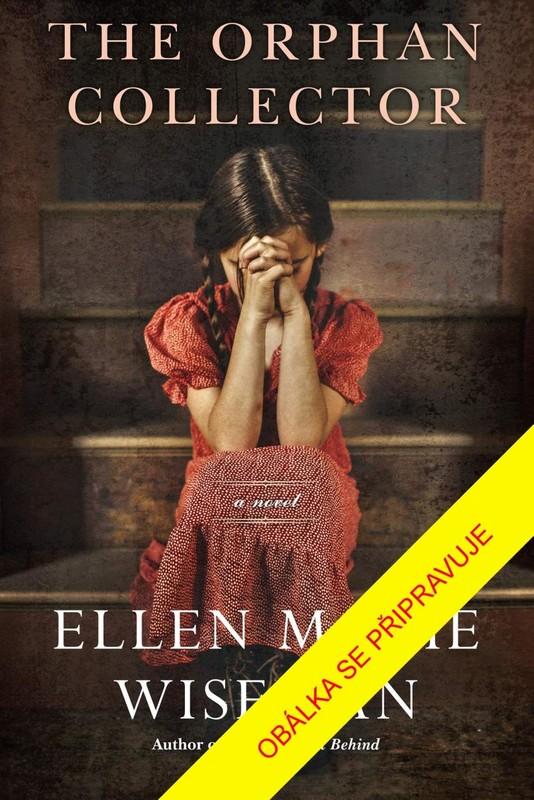Sběratelka sirotků - Ellen Marie Wisemanová