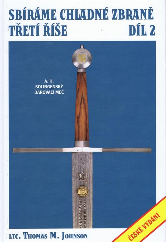 Sbíráme chladné zbraně Třetí říše 2 díl - Johnson Thomas M.