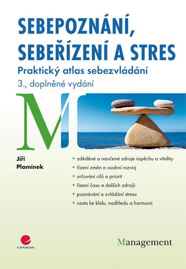 Sebepoznání, sebeřízení a stres - Praktický atlas sebezvládání - Plamínek Jiří