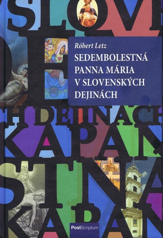 Sedembolestná Panna Mária v slovenských dejinách - Ján, Róbert Letz