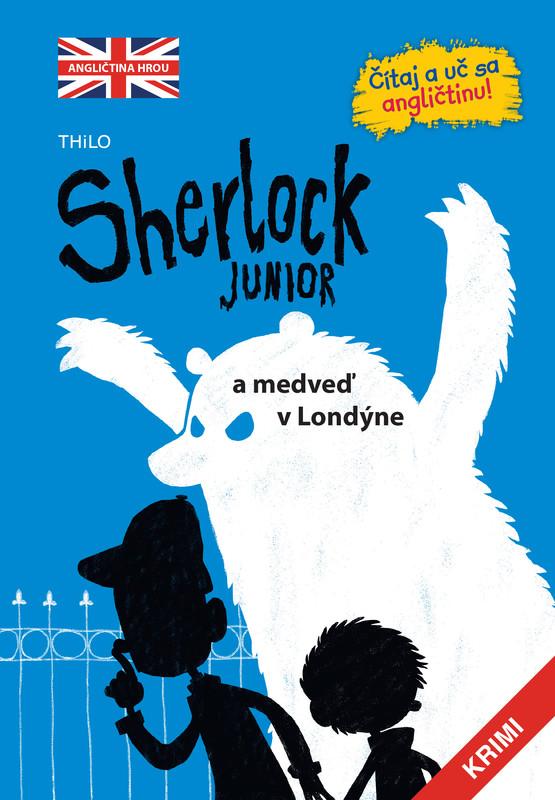 Sherlock Junior a medveď v Londýne (Sherlock Junior 1) - kolektív autorov