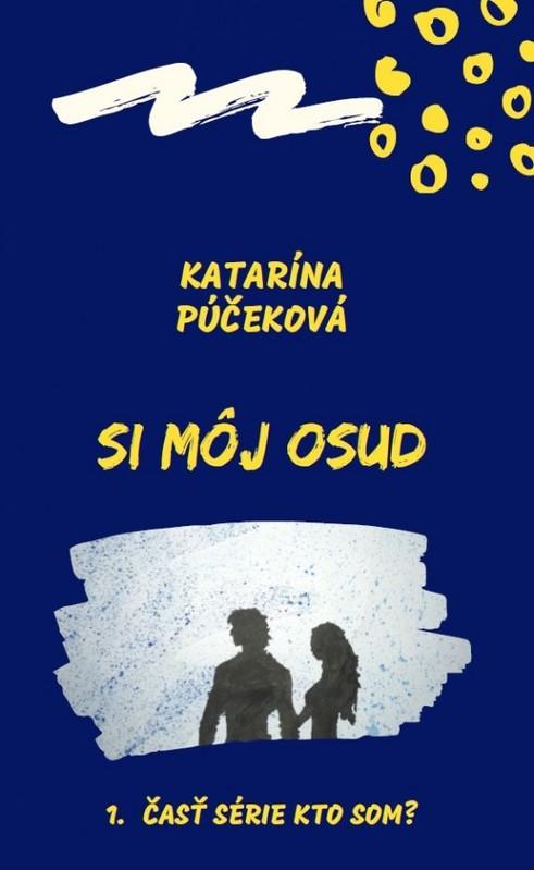 Si môj osud - Katarína Púčeková