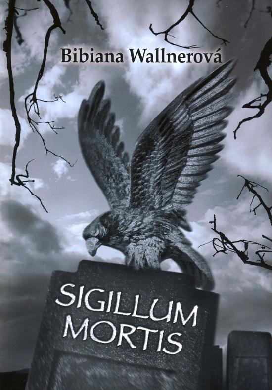 SIGILLUM MORTIS - Bibiana Wallnerová