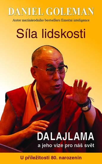 Síla lidskosti, Dalajlama a jeho vize pro náš svět - Goleman Daniel