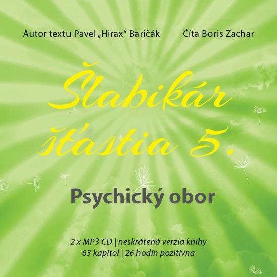 Šlabikár šťastia 5. Psychický obor - CD s MP3 - Pavel Hirax Baričák