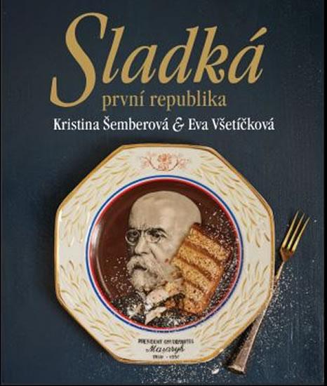 Sladká první republika - Kristína Šemberová, Eva Všetíčková