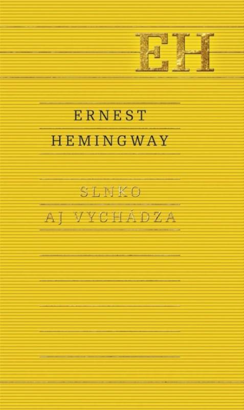 Slnko aj vychádza - Hemingway Ernest
