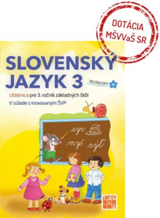 Slovenčina Nezábudka 3 učebnica - Ľuba Anhová Nguyenová