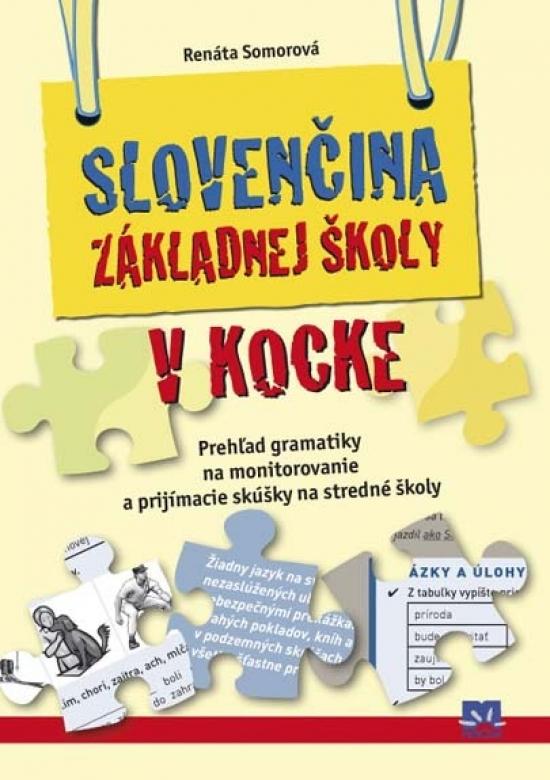 Slovenčina základnej školy v kocke - Renáta Somorová