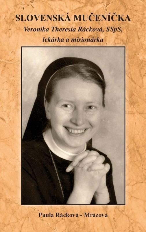 Slovenská mučeníčka Veronika Theresia Rácková, lekárka a misionárka - Paula Rácková – Mrázová
