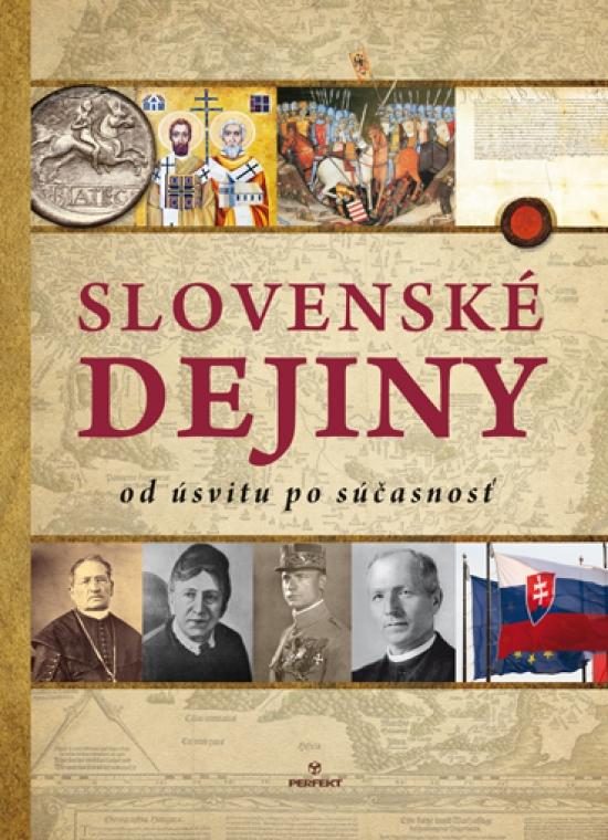 Slovenské dejiny od úsvitu po súčasnosť - Kolektív