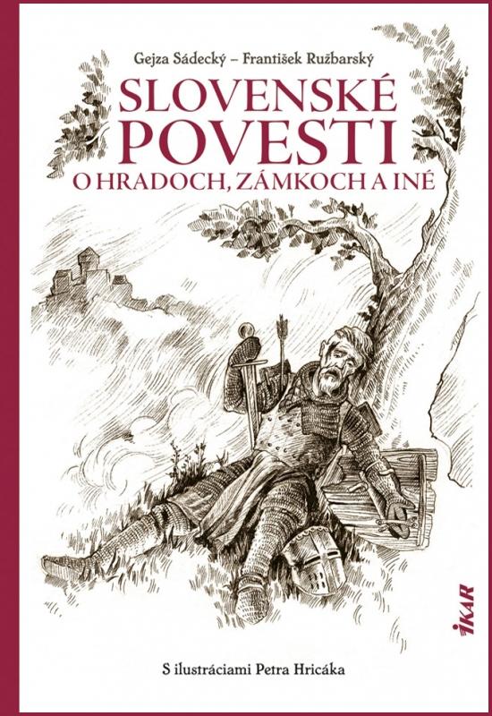 Slovenské povesti o hradoch a zámkoch a iné - Gejza Sádecký