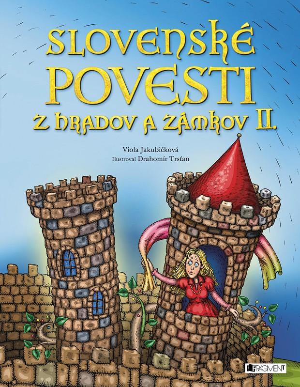 Slovenské povesti z hradov a zámkov II. - Viola Jakubičková