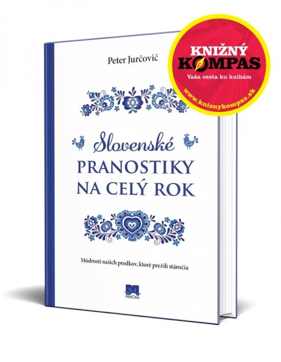 Slovenské pranostiky na celý rok - Múdrosti našich predkov, ktoré prežili stáročia - Peter Jurčovič