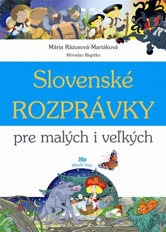 Slovenské rozprávky pre malých a veľkých - Mária Rázusová-Martáková