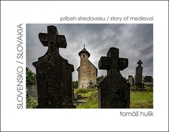 Slovensko - príbeh stredoveku/story of medieval - Tomáš Hulík