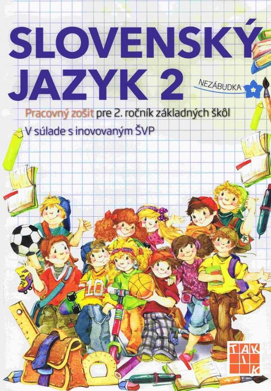 Slovenský jazyk 2-Pracovný zošit pre 2. ročník ZŠ - Kolektív autorov