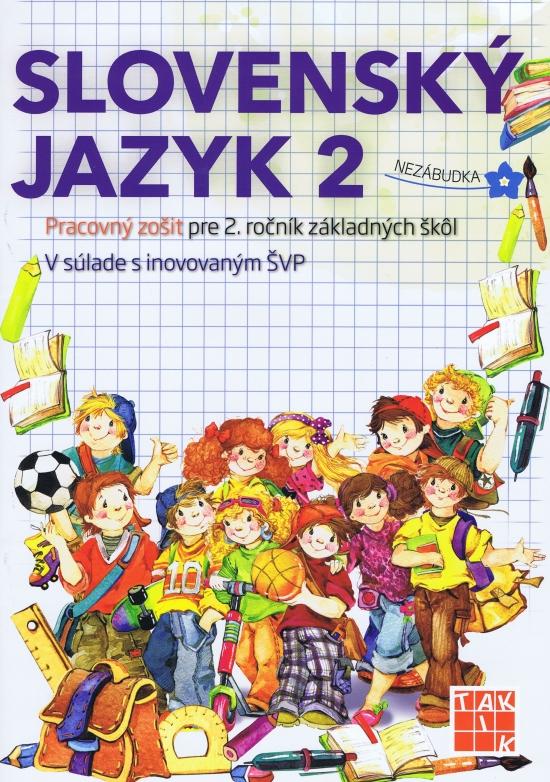 Slovenský jazyk 2-Pracovný zošit pre 2. ročník ZŠ - Ľuba Mgr. Nguyenová Anhová a kolektív