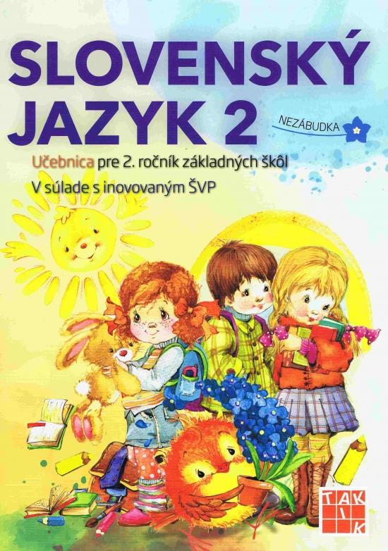Slovenský jazyk 2 - Učebnica pre 2. ročník ZŠ (2.vyd.) - Ľuba Anhová Nguyenová