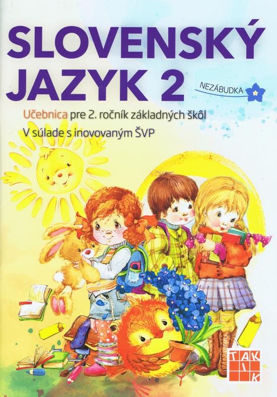 Slovenský jazyk 2 - Učebnica pre 2. ročník ZŠ - Ľuba Mgr. Nguyenová Anhová a kolektív