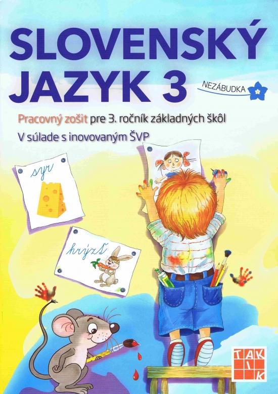 Slovenský jazyk 3-Pracovný zošit pre 3. ročník ZŠ - Kolektív autorov
