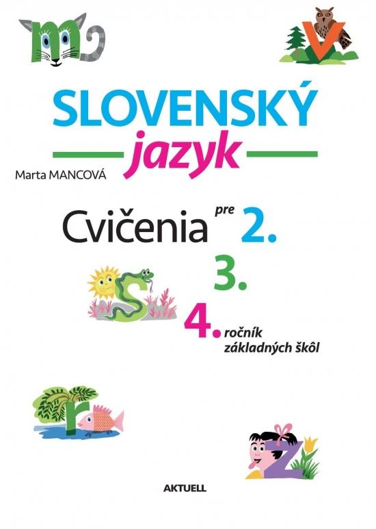 Slovenský jazyk, cvičenia pre 2, 3, a 4.r.ZŠ - Marta Mancová