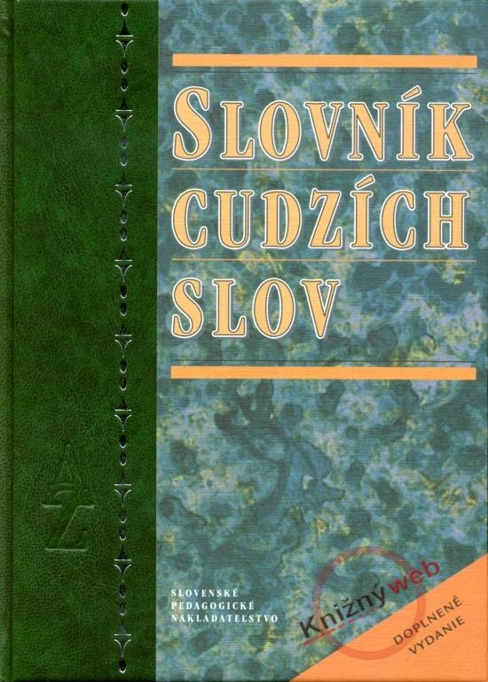 Slovník cudzích slov - doplnené 3.vydani - Kolektív