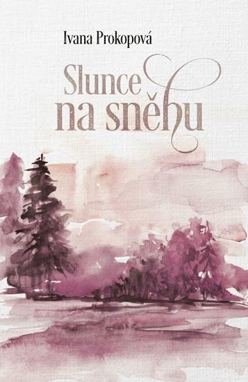 Slunce na sněhu - Ivana Prokopová