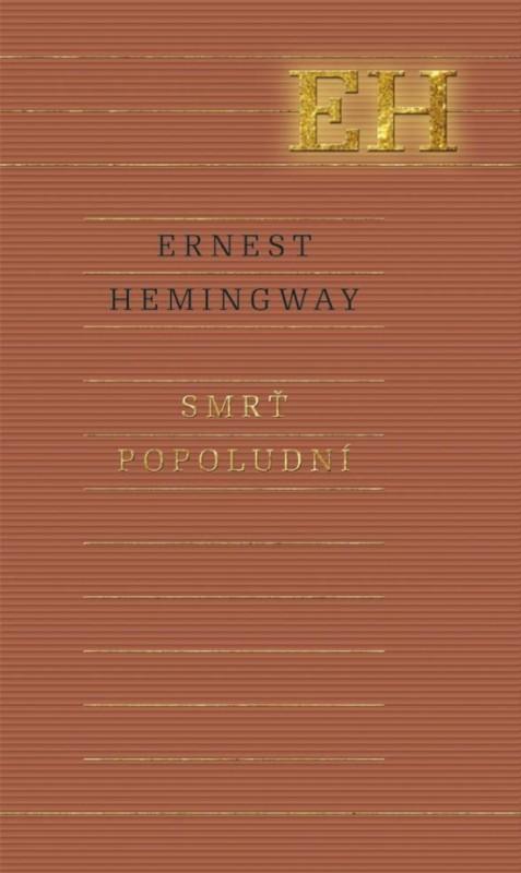 Smrť popoludní - Hemingway Ernest