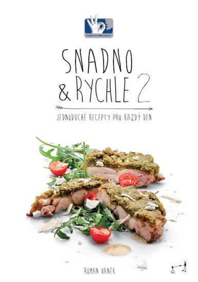 SNADNO & RYCHLE 2 - Jednoduché recepty pro každý den - Roman Vaněk