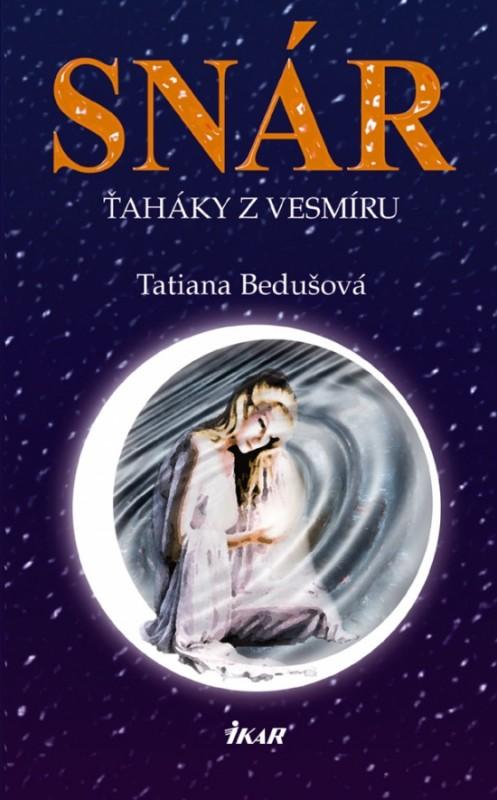 Snár. Ťaháky z vesmíru, 2. vydanie - Bedušová Tatiana