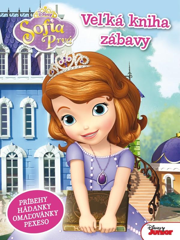 Sofia Prvá - Veľká kniha zábavy - príbehy, hádanky, omaľovánky, pexeso - Walt Disney
