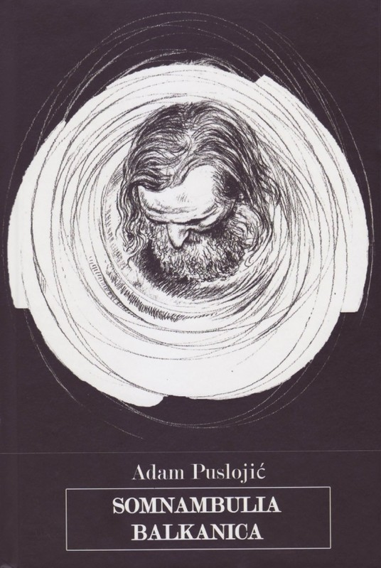 Somnambulia balkanica - Adam Puslojić