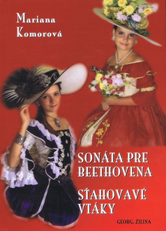 Sonáta pre Beethovena, Sťahovavé vtáky - Mariana Komorová