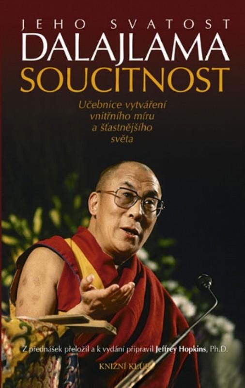 Soucitnost. Učebnice vytváření vnitřního míru a šťastnějšího světa - Jeho Svatost Dalajlama