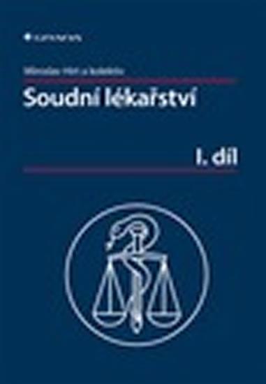 Soudní lékařství I - Miroslav Hirt a kolektiv