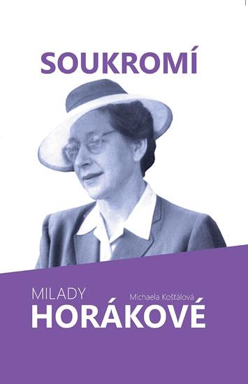 Soukromí Milady Horákové - Michaela Košťálová