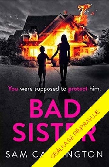 Špatná sestra - Sam Carringtonová