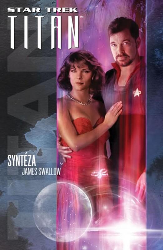 Star Trek: Titan – Syntéza - James Swallow