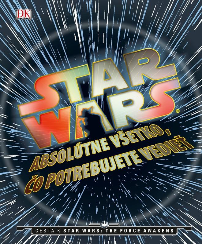 Star Wars: Absolútne všetko, čo potrebujete vedieť