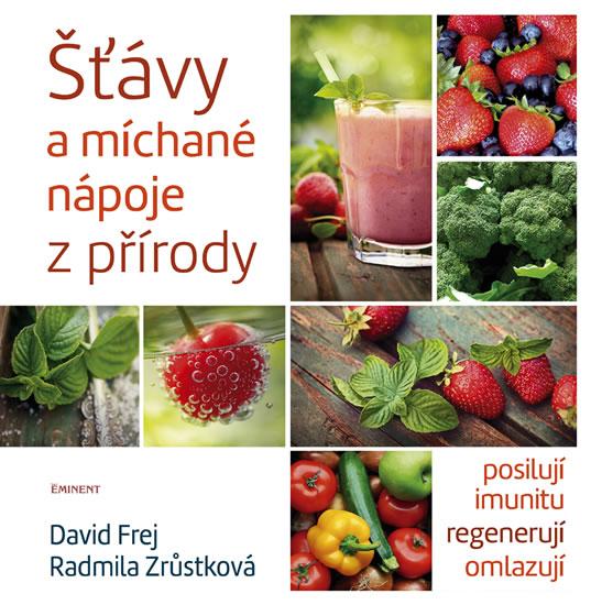 Šťávy a míchané nápoje z přírody - David Frej, Radmila Zrůstková