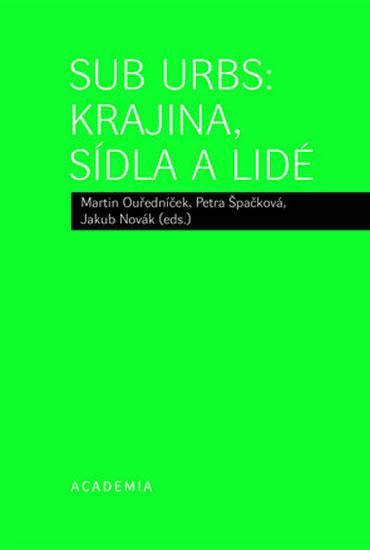 Sub Urbs: krajina, sídla a lidé - Ouředníček a kolektiv Martin