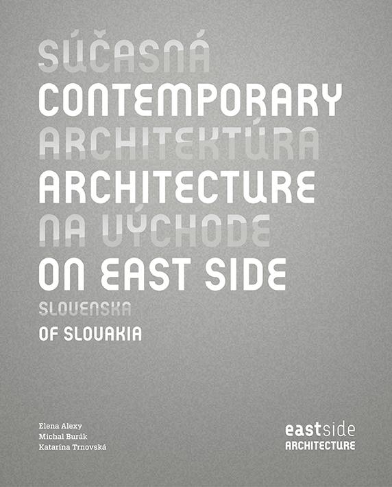 Súčasná architektúra na východe Slovenska - Elena Alexy
