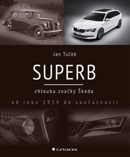 Superb chlouba značky Škoda od roku 1934 do současnosti - Tuček Jan