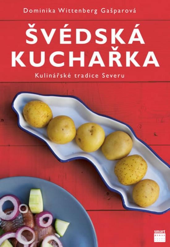 Švédská kuchařka - Kulinářské tradice Severu - Dominika Wittenberg Gašparová