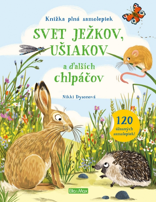 Svet ježkov, ušiakov a ďalších chlpáčov - Nikki Dysonová