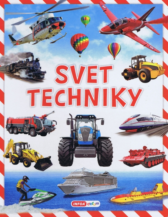 Svet techniky (slovenská verzia) - Kolektív autorov